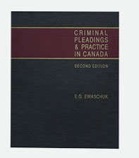 Criminal Pleadings & Practice in Canada