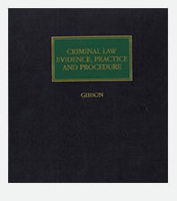 Criminal Law Evidence, Practice and Procedure